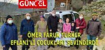 ÖMER FARUK TÜRKER EFLANİ'Lİ ÇOCUKLARI SEVİNDİRDİ.