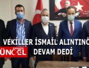 VEKİLLER İSMAİL ALINTINÖZ'LE DEVAM DEDİ