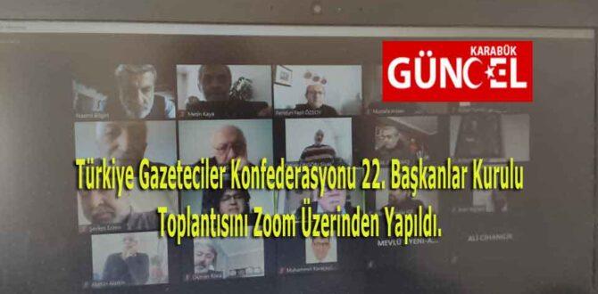 Türkiye Gazeteciler Konfederasyonu 22. Başkanlar Kurulu Toplantısını Zoom Üzerinden Yapıldı.