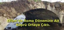 Eflani'de Roma Dönemine Ait Köprü Ortaya Çıktı.