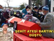 ŞEHİT ATEŞİ BARTIN'A DÜŞTÜ