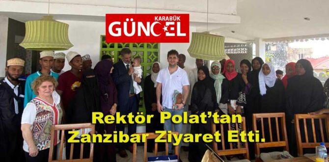 Rektör Polat'tan Zanzibar'ı Ziyaret Etti.
