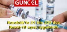 Karabük'te 21 bin 229 Doz Kovid-19 Aşısı Yapıldı