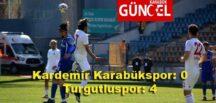 Kardemir Karabükspor: 0 Turgutluspor: 4