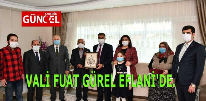VALİ FUAT GÜREL EFLANİ'DE.