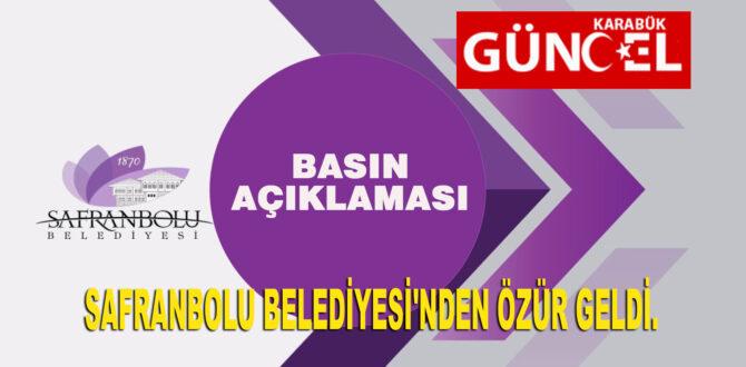 SAFRANBOLU BELEDİYESİ'NDEN ÖZÜR GELDİ.