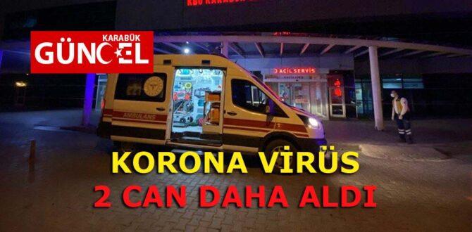 KORONA VİRÜS 2 CAN DAHA ALDI.