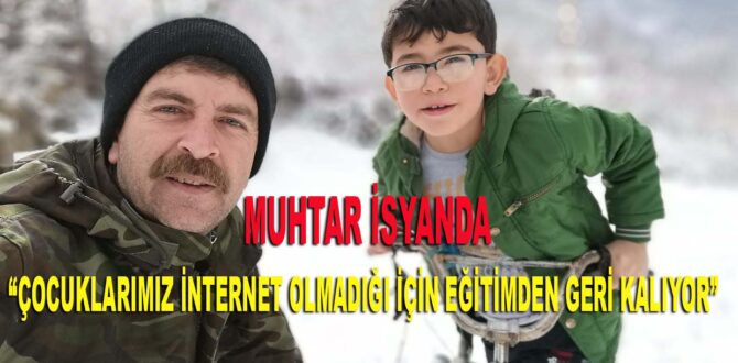 """MUHTAR İSYANDA """"ÇOCUKLARIMIZ EĞİTİMDEN GERİ KALIYOR"""""""