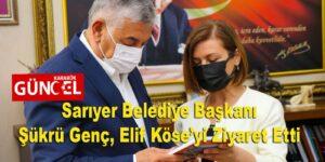 Sarıyer Belediye Başkanı Şükrü Genç, Elif Köse'yi Ziyaret Etti