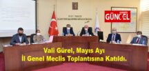 Vali Gürel, Mayıs Ayı İl Genel Meclis Toplantısına Katıldı.