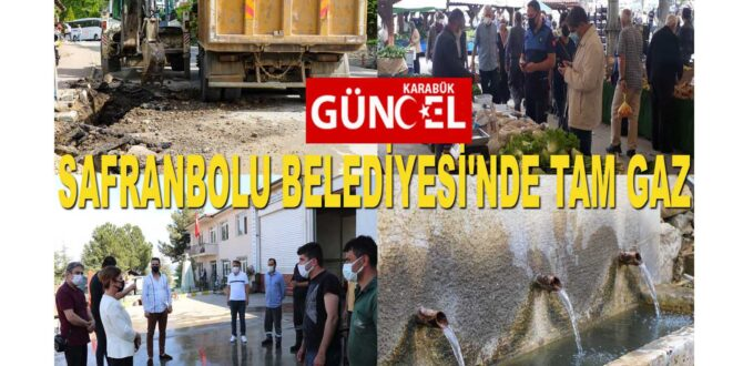 SAFRANBOLU BELEDİYESİ'NDE TAM GAZ