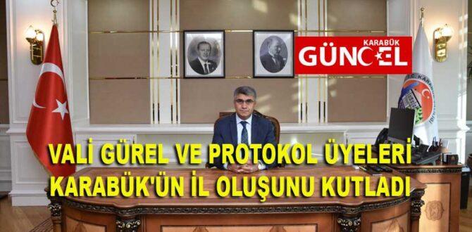 VALİ GÜREL VE PROTOKOL ÜYELERİ KARABÜK'ÜN İL OLUŞUNU KUTLADI