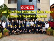 Vali Gürel'den İstihdama Katkı Veren Firmalara Teşekkür Ziyareti
