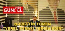 """NURETTİN TÜMEN """"YEREL ESNAFI TERCİH EDİN"""""""