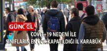 COVİT+19 NEDENİ İLE SINIFLARIN EN ÇOK KAPATILDIĞI İL KARABÜK