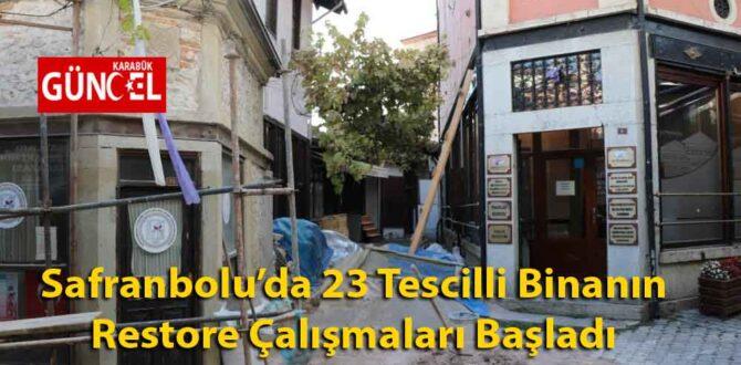 Safranbolu'da 23 Tescilli Binanın Restore Çalışmaları Başladı