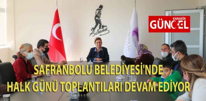 SAFRANBOLU BELEDİYESİ'NDE HALK GÜNÜ TOPLANTILARI DEVAM EDİYOR
