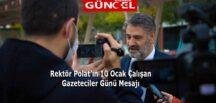 Rektör Polat'ın 10 Ocak Çalışan Gazeteciler Günü Mesajı