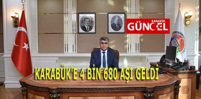 KARABÜK'E 4 BİN 680 AŞI GELDİ