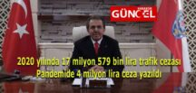 2020 yılında 17 milyon 579 bin lira trafik cezası yazıldı