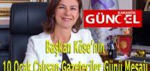 Başkan Köse'nin 10 Ocak Çalışan Gazeteciler Günü Mesajı