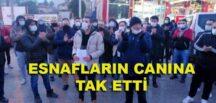 ESNAFLARIN CANINA TAK ETTİ