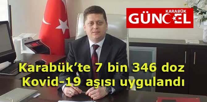 Karabük'te 7 bin 346 doz Kovid-19 aşısı uygulandı