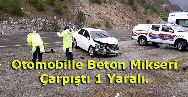 Otomobille Beton Mikseri Çarpıştı 1 Yaralı.
