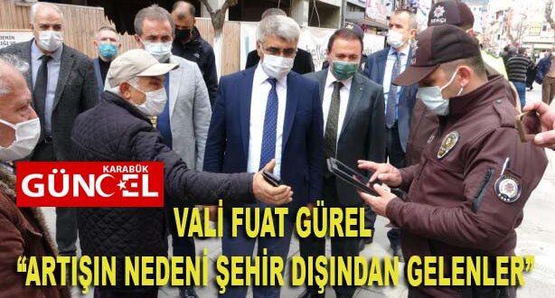 """VALİ FUAT GÜREL """"ARTIŞIN NEDENİ ŞEHİR DIŞINDAN GELENLER"""""""