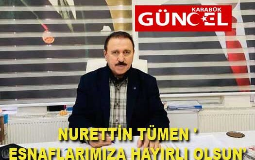 NURETTİN TÜMEN 'ESNAFLARIMIZA HAYIRLI OLSUN'.
