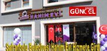 Safranbolu Belediyesi Hanım Evi Hizmete Girdi