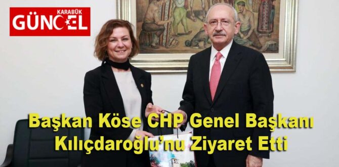Başkan Köse CHP Genel Başkanı Kılıçdaroğlu'nu Ziyaret Etti