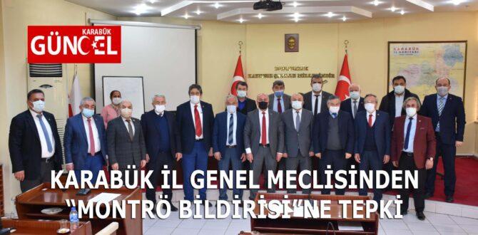 """KARABÜK İL GENEL MECLİSİNDEN """"MONTRÖ BİLDİRİSİ""""NE TEPKİ"""