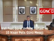 Vali Fuat Gürel'in Polis Haftası ve 10 Nisan Polis Günü Mesajı