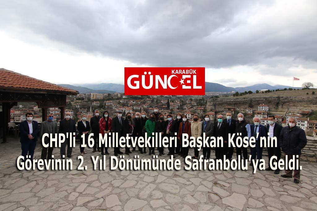 CHP'li 16 Milletvekilleri Başkan Köse'nin Görevinin 2. Yıl Dönümünde Safranbolu'ya Geldi.