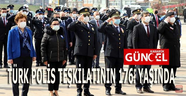 TÜRK POLİS TEŞKİLATI 176 YAŞINDA