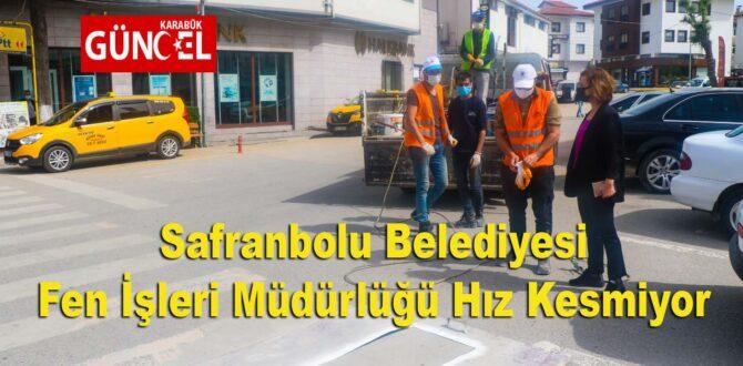 Safranbolu Belediyesi Fen İşleri Müdürlüğü Hız Kesmiyor