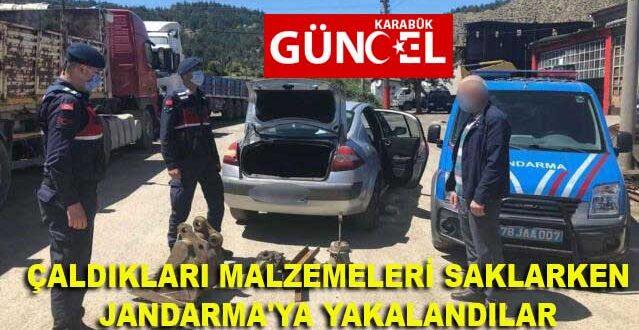 ÇALDIKLARI MALZEMELERİ SAKLARKEN JANDARMA'YA YAKALANDILAR
