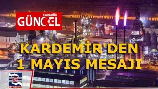 KARDEMİR'DEN 1 MAYIS MESAJI