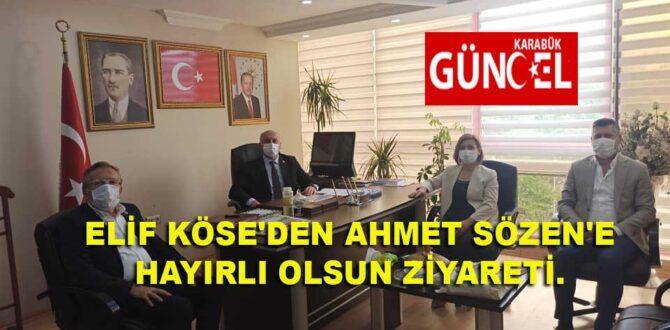 ELİF KÖSE'DEN AHMET SÖZEN'E HAYIRLI OLSUN ZİYARETİ.