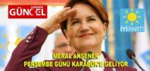 MERAL AKŞENER PERŞEMBE GÜNÜ KARABÜK'E GELİYOR
