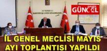 İL GENEL MECLİSİ MAYIS AYI TOPLANTISI YAPILDI