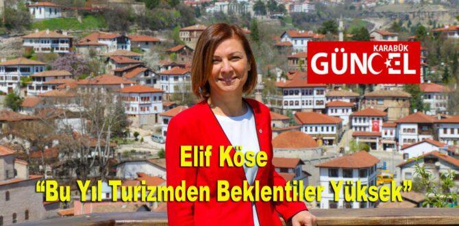 """Elif Köse """"Bu Yıl Turizmden Beklentiler Yüksek"""""""