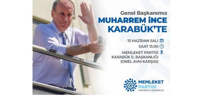 MUHARREM İNCE KARABÜK'E GELİYOR
