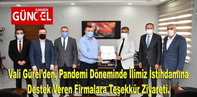 Vali Gürel'den, Pandemi Döneminde İlimiz İstihdamına Destek Veren Firmalara Teşekkür Ziyareti.