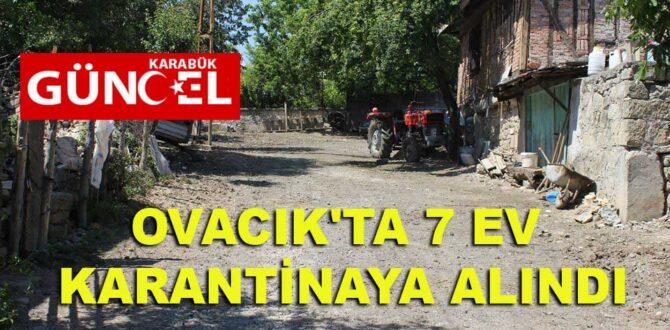OVACIK'TA 7 EV KARANTİNAYA ALINDI