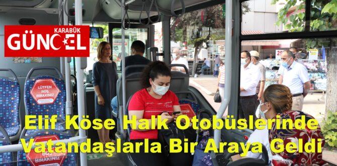Elif Köse Halk Otobüslerinde Vatandaşlarla Bir Araya Geldi