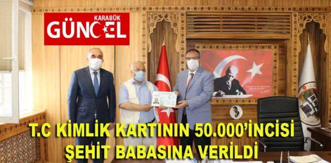 T.C KİMLİK KARTININ 50.000'İNCİSİ ŞEHİT BABASINA VERİLDİ
