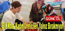 Elif Köse Kadın Üreticileri Yalnız Bırakmıyor