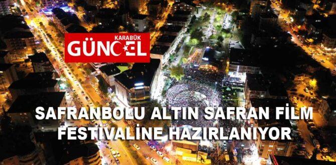 SAFRANBOLU ALTIN SAFRAN FİLM FESTİVALİNE HAZIRLANIYOR